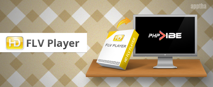 How to integrate a standalone HD FLV Player in PHP Vibe? | apptha