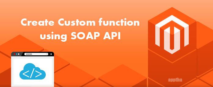 Custom SOAP API Creation